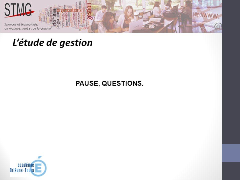 Létude de gestion PAUSE, QUESTIONS.