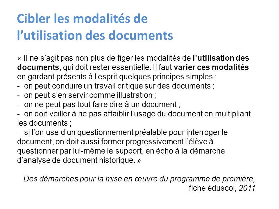 « Il ne sagit pas non plus de figer les modalités de lutilisation des documents, qui doit rester essentielle. Il faut varier ces modalités en gardant
