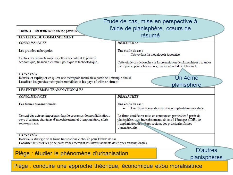 Piège : étudier le phénomène durbanisation Un 4ème planisphère Dautres planisphères Piège : conduire une approche théorique, économique et/ou moralisa