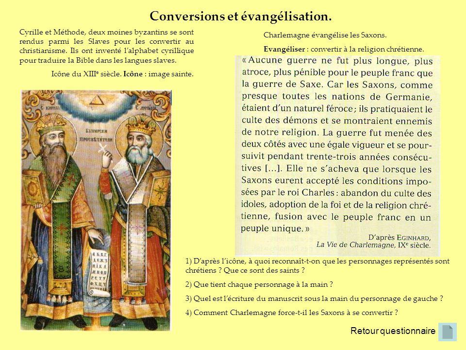 Retour questionnaire Conversions et évangélisation. Cyrille et Méthode, deux moines byzantins se sont rendus parmi les Slaves pour les convertir au ch