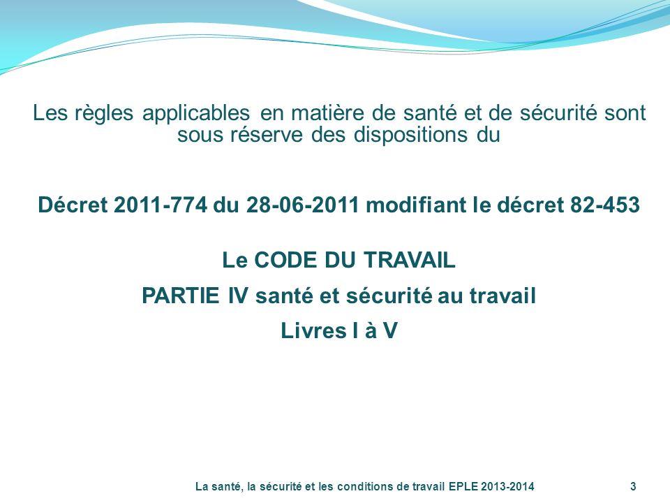 Les règles applicables en matière de santé et de sécurité sont sous réserve des dispositions du Décret 2011-774 du 28-06-2011 modifiant le décret 82-4