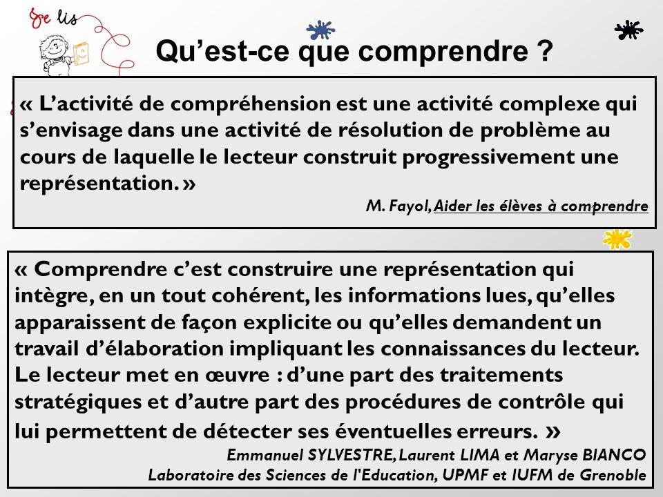 « Lactivité de compréhension est une activité complexe qui senvisage dans une activité de résolution de problème au cours de laquelle le lecteur const