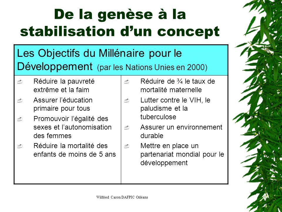 Wilfried Caron DAFPIC Orléans De la genèse à la stabilisation dun concept Les Objectifs du Millénaire pour le Développement (par les Nations Unies en
