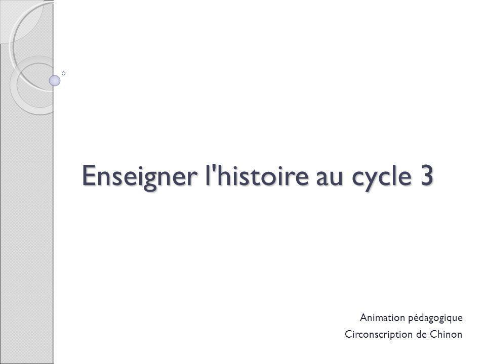 Animation pédagogique Circonscription de Chinon Enseigner l'histoire au cycle 3