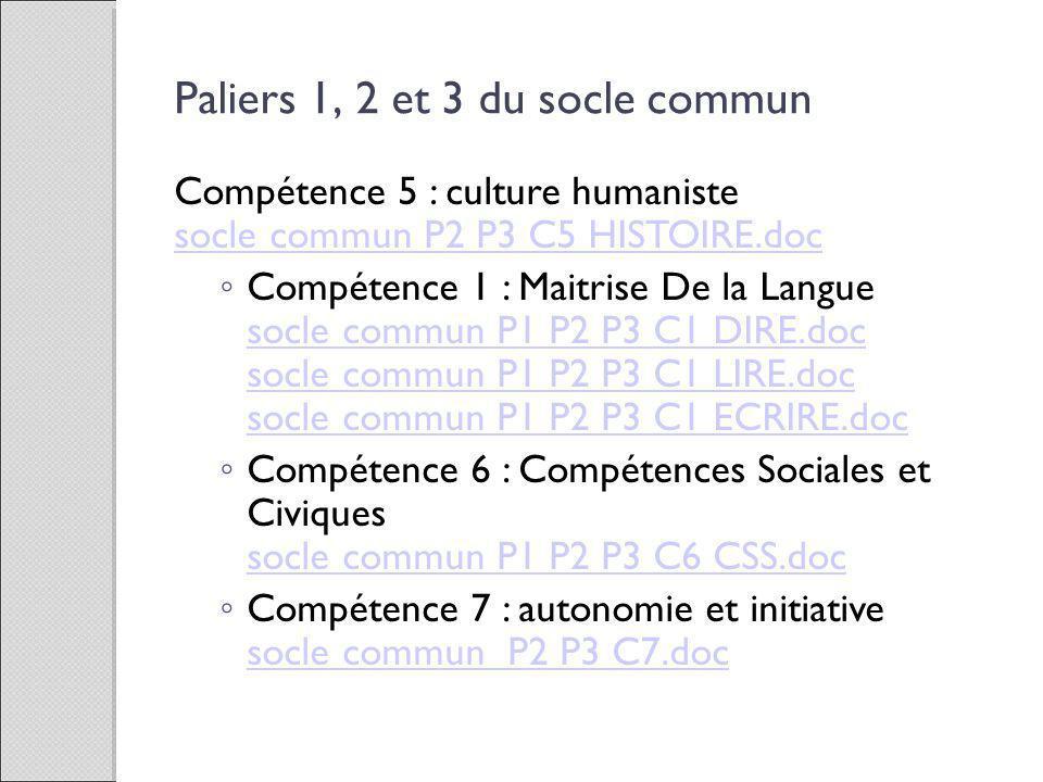 Compétence 5 : culture humaniste socle commun P2 P3 C5 HISTOIRE.doc socle commun P2 P3 C5 HISTOIRE.doc Compétence 1 : Maitrise De la Langue socle comm
