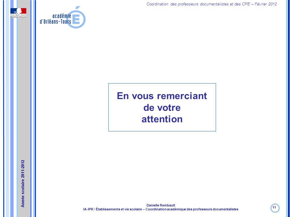 Coordination des professeurs documentalistes et des CPE – Février 2012 En vous remerciant de votre attention 11 Danielle Rembault IA-IPR / Établisseme