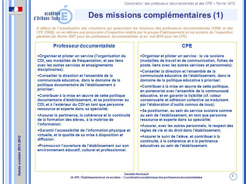 Coordination des professeurs documentalistes et des CPE – Février 2012 Des missions complémentaires (1) 3 Danielle Rembault IA-IPR / Établissements et