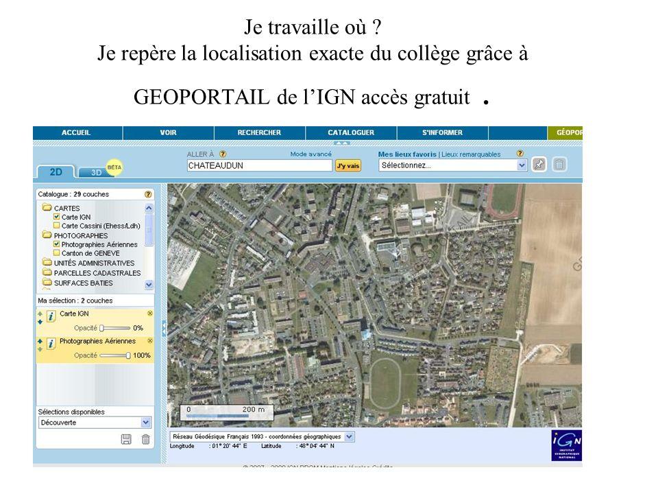 Je travaille où ? Je repère la localisation exacte du collège grâce à GEOPORTAIL de lIGN accès gratuit.