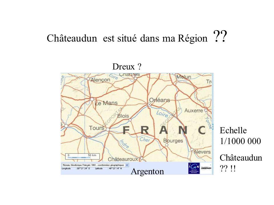 Châteaudun est situé dans ma Région ?? Echelle 1/1000 000 Châteaudun ?? !! Argenton Dreux ?