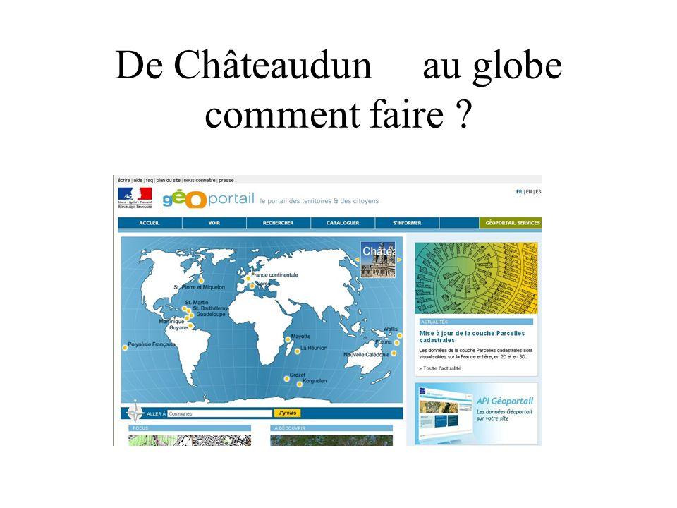 De Châteaudun au globe comment faire ?