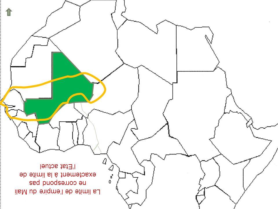 N La limite de lempire du Mali ne correspond pas exactement à la limite de lEtat actuel