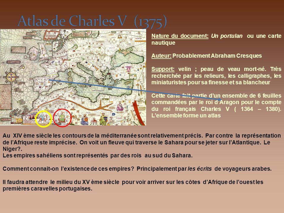 Nature du document: Un portulan ou une carte nautique Auteur: Probablement Abraham Cresques Support: velin ; peau de veau mort-né. Très recherchée par