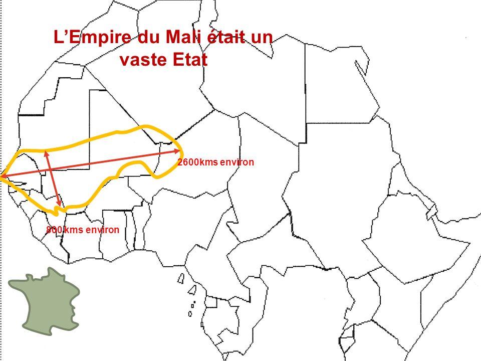 2600kms environ 800 kms environ LEmpire du Mali était un vaste Etat