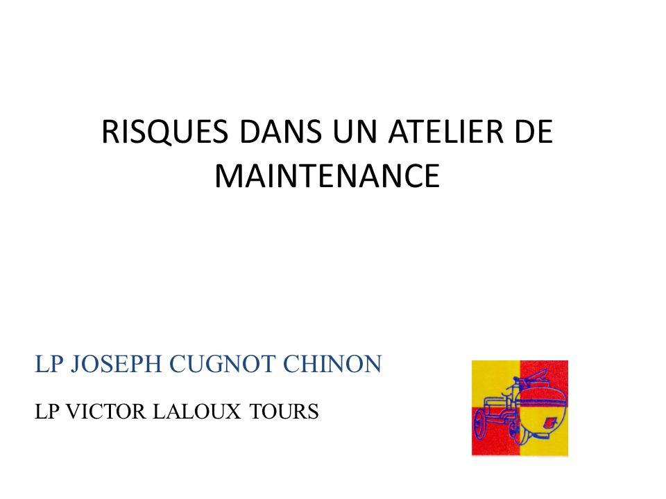 RISQUES DANS UN ATELIER DE MAINTENANCE LP JOSEPH CUGNOT CHINON LP VICTOR LALOUX TOURS