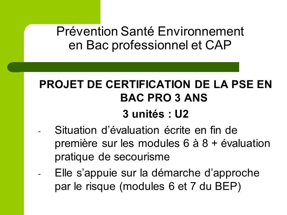 Prévention Santé Environnement en Bac professionnel et CAP PROJET DE CERTIFICATION DE LA PSE EN BAC PRO 3 ANS 3 unités : U2 - Situation dévaluation éc