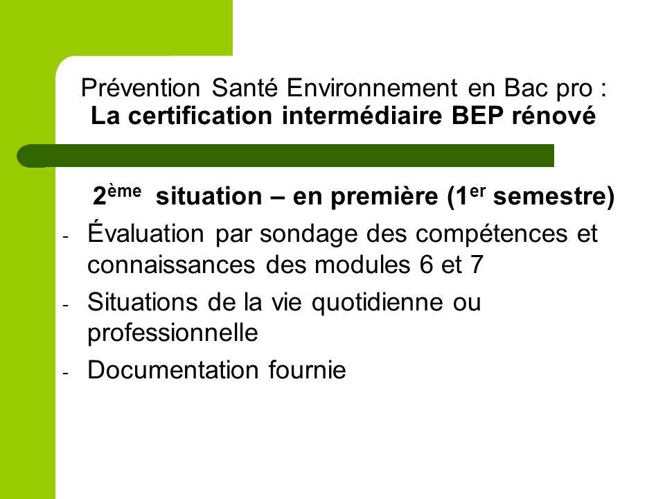 Prévention Santé Environnement en Bac pro : La certification intermédiaire BEP rénové 2 ème situation – en première (1 er semestre) - Évaluation par s