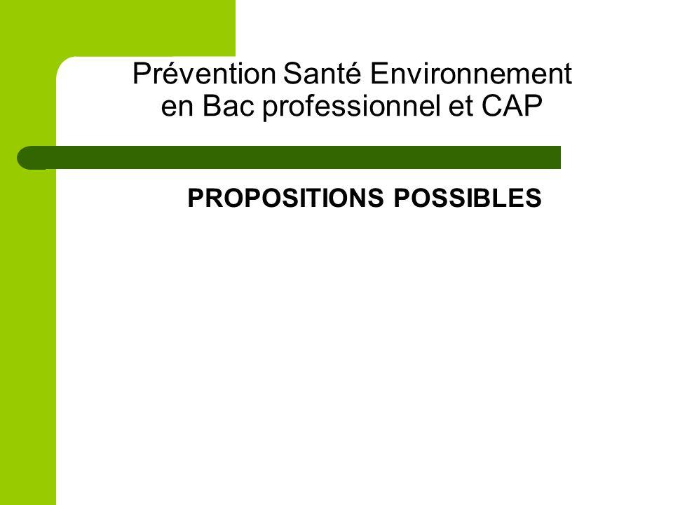 Prévention Santé Environnement en Bac professionnel et CAP PROPOSITIONS POSSIBLES