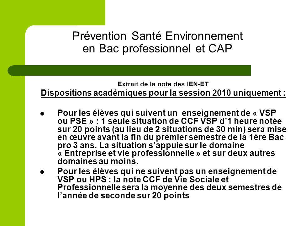 Prévention Santé Environnement en Bac professionnel et CAP Extrait de la note des IEN-ET Dispositions académiques pour la session 2010 uniquement : Po