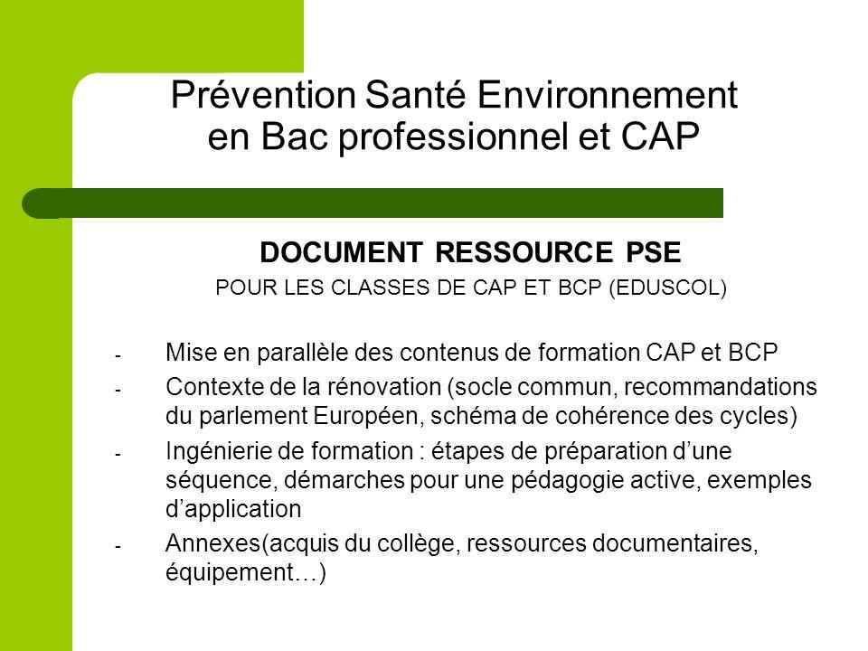 Prévention Santé Environnement en Bac professionnel et CAP DOCUMENT RESSOURCE PSE POUR LES CLASSES DE CAP ET BCP (EDUSCOL) - Mise en parallèle des con