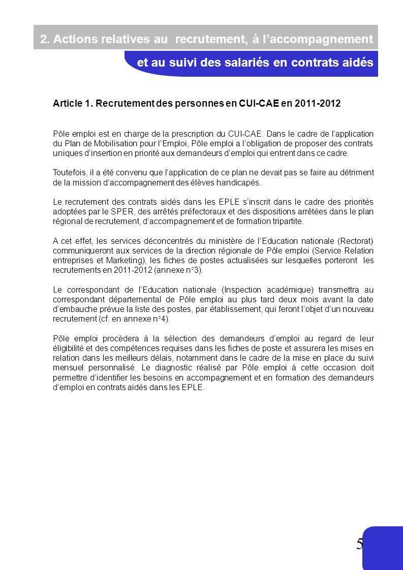 5 2. Actions relatives au recrutement, à laccompagnement et au suivi des salariés en contrats aidés Article 1. Recrutement des personnes en CUI-CAE en