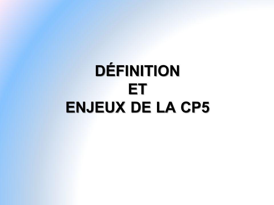 DÉFINITION ET ENJEUX DE LA CP5