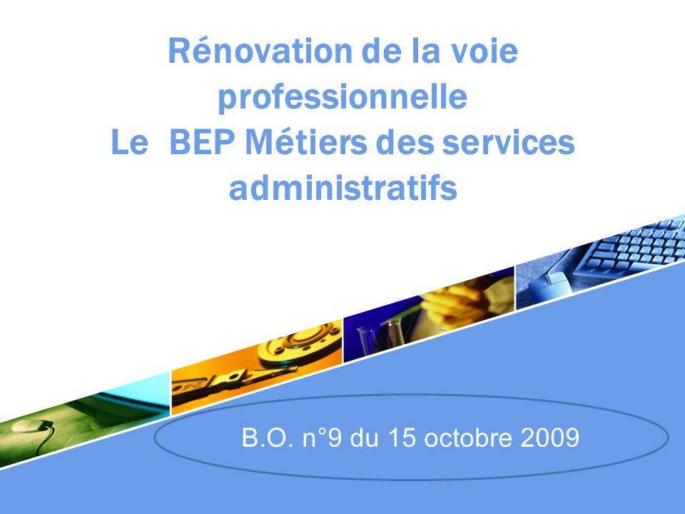 LOGO Rénovation de la voie professionnelle Le BEP Métiers des services administratifs B.O. n°9 du 15 octobre 2009