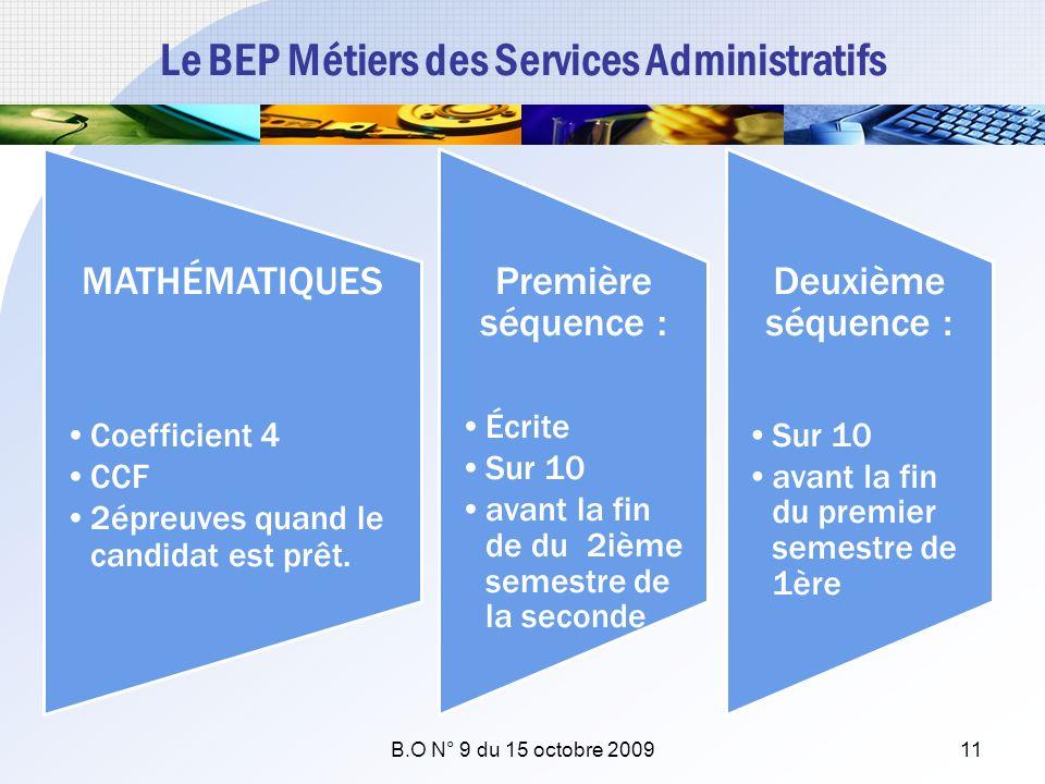 Le BEP Métiers des Services Administratifs MATHÉMATIQUES Coefficient 4 CCF 2épreuves quand le candidat est prêt. Première séquence : Écrite Sur 10 ava