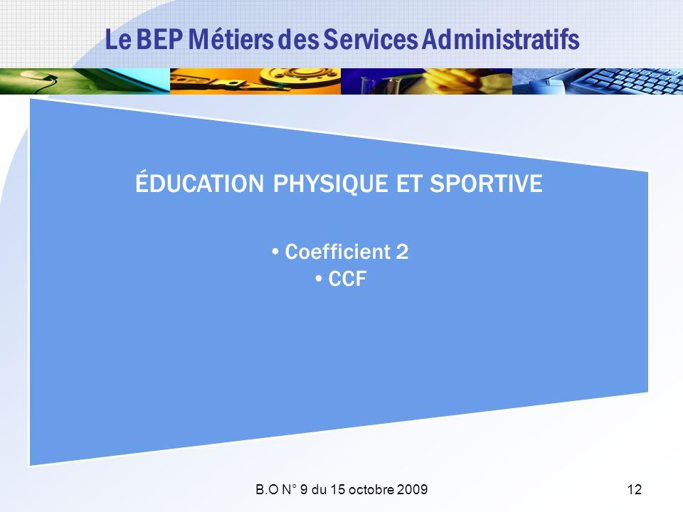 Le BEP Métiers des Services Administratifs ÉDUCATION PHYSIQUE ET SPORTIVE Coefficient 2 CCF B.O N° 9 du 15 octobre 200912