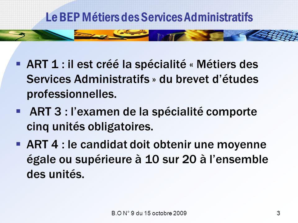 Le BEP Métiers des Services Administratifs ART 1 : il est créé la spécialité « Métiers des Services Administratifs » du brevet détudes professionnelle