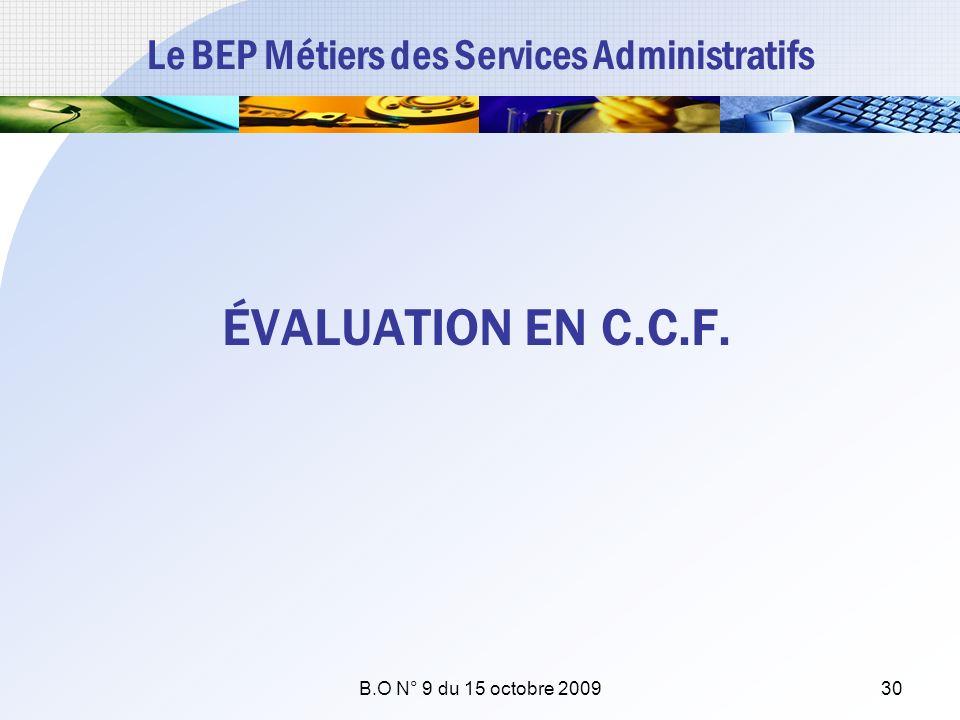 Le BEP Métiers des Services Administratifs ÉVALUATION EN C.C.F. B.O N° 9 du 15 octobre 200930