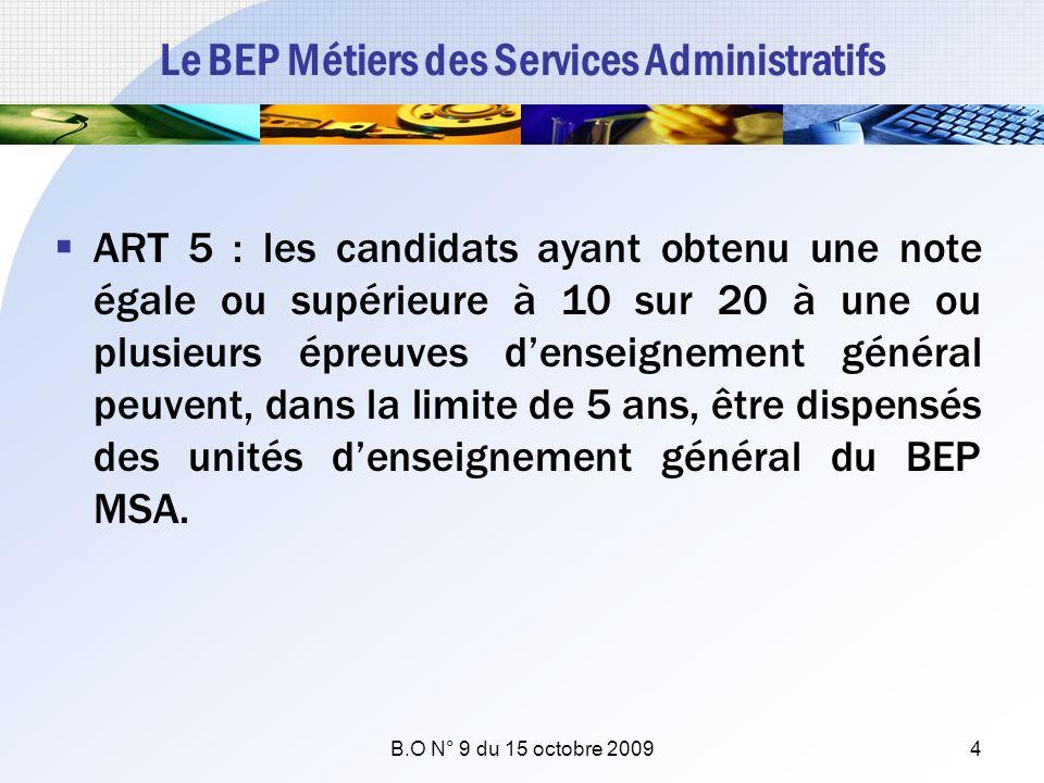 Le BEP Métiers des Services Administratifs ART 5 : les candidats ayant obtenu une note égale ou supérieure à 10 sur 20 à une ou plusieurs épreuves den