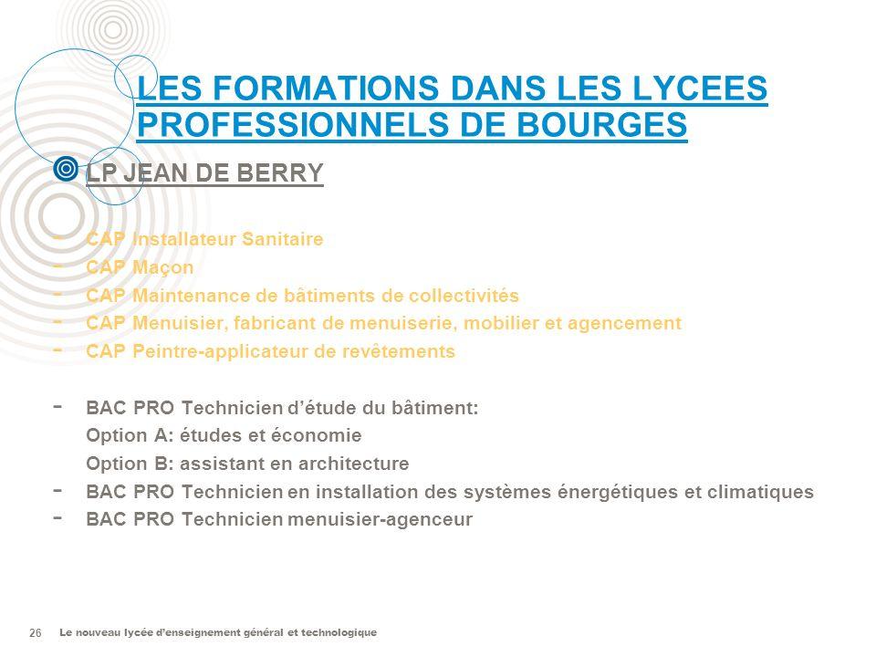 Le nouveau lycée denseignement général et technologique 26 LES FORMATIONS DANS LES LYCEES PROFESSIONNELS DE BOURGES LP JEAN DE BERRY - CAP Installateu