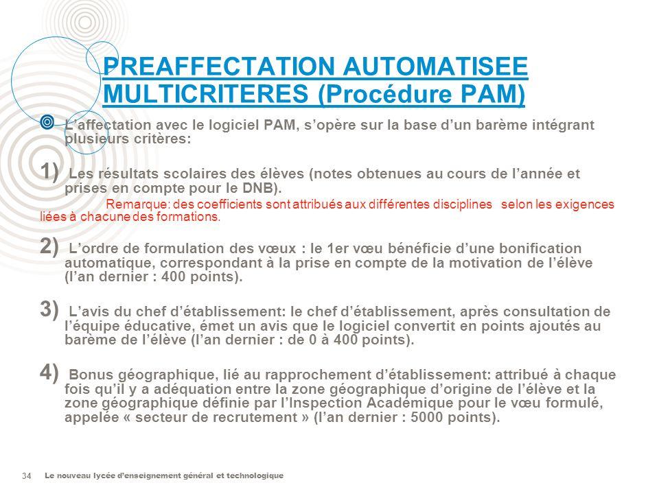 Le nouveau lycée denseignement général et technologique 34 PREAFFECTATION AUTOMATISEE MULTICRITERES (Procédure PAM) Laffectation avec le logiciel PAM,