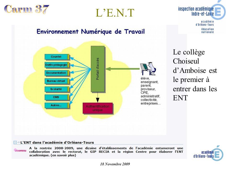18 Novembre 2009 LE.N.T Le collège Choiseul dAmboise est le premier à entrer dans les ENT