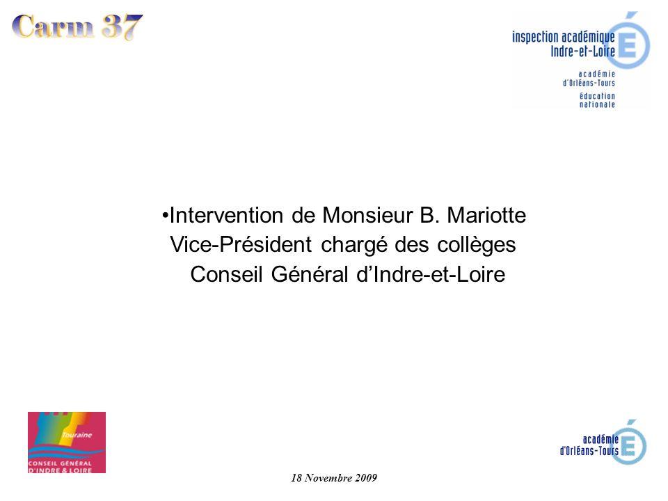 18 Novembre 2009 Intervention de Monsieur B. Mariotte Vice-Président chargé des collèges Conseil Général dIndre-et-Loire