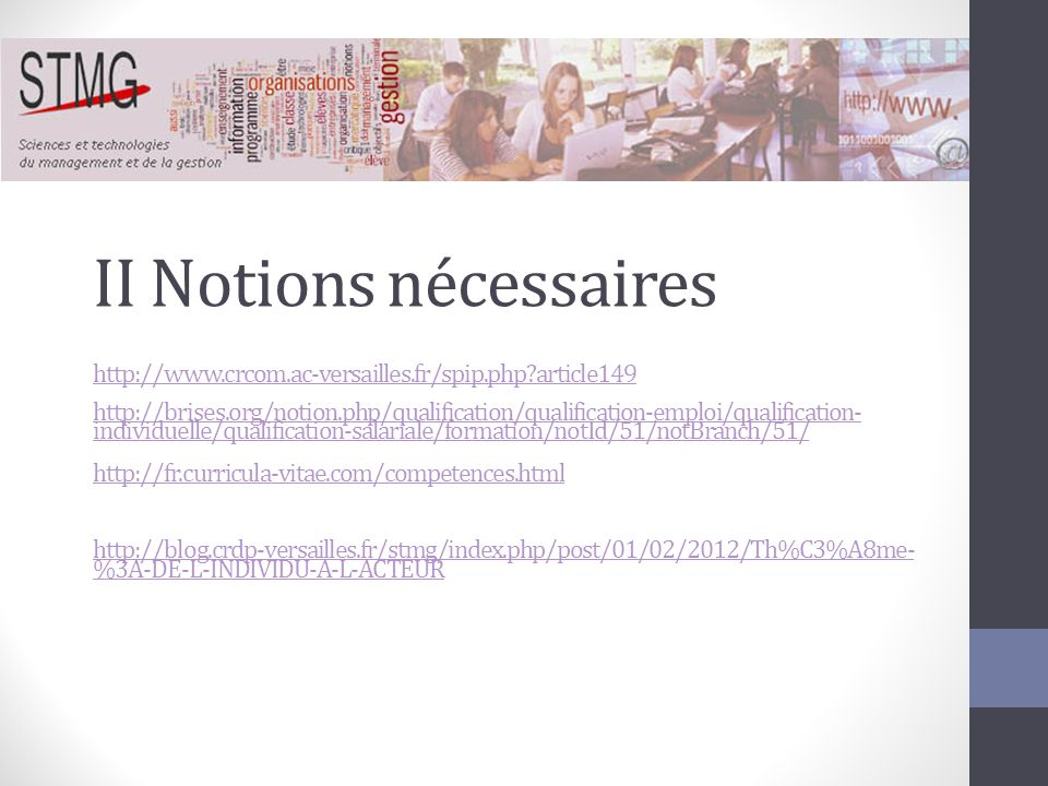 II Notions nécessaires http://www.crcom.ac-versailles.fr/spip.php?article149 http://brises.org/notion.php/qualification/qualification-emploi/qualifica