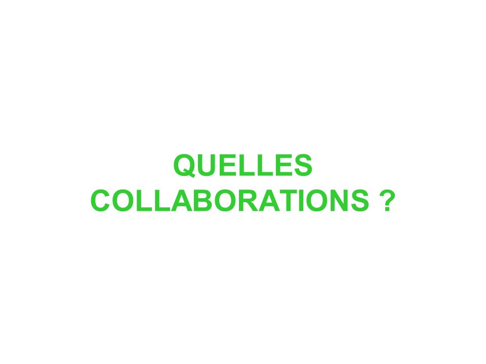 QUELLES COLLABORATIONS