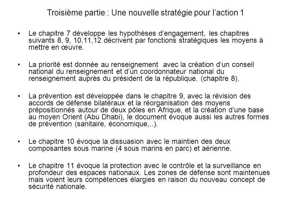 Le chapitre 7 développe les hypothèses dengagement, les chapitres suivants 8, 9, 10,11,12 décrivent par fonctions stratégiques les moyens à mettre en