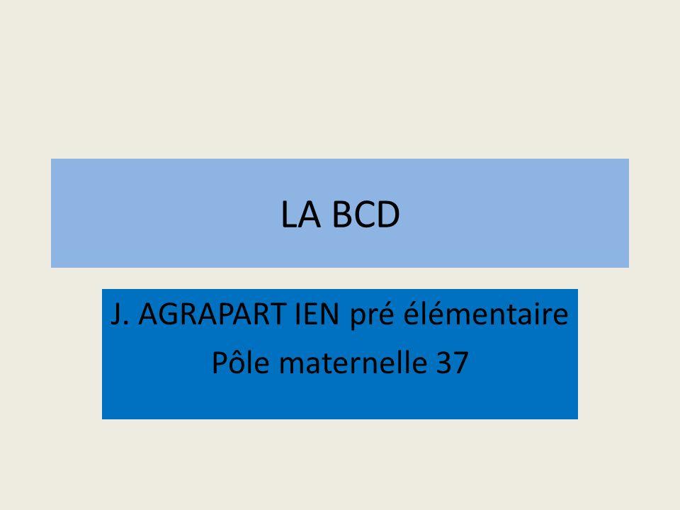 LA BCD J. AGRAPART IEN pré élémentaire Pôle maternelle 37