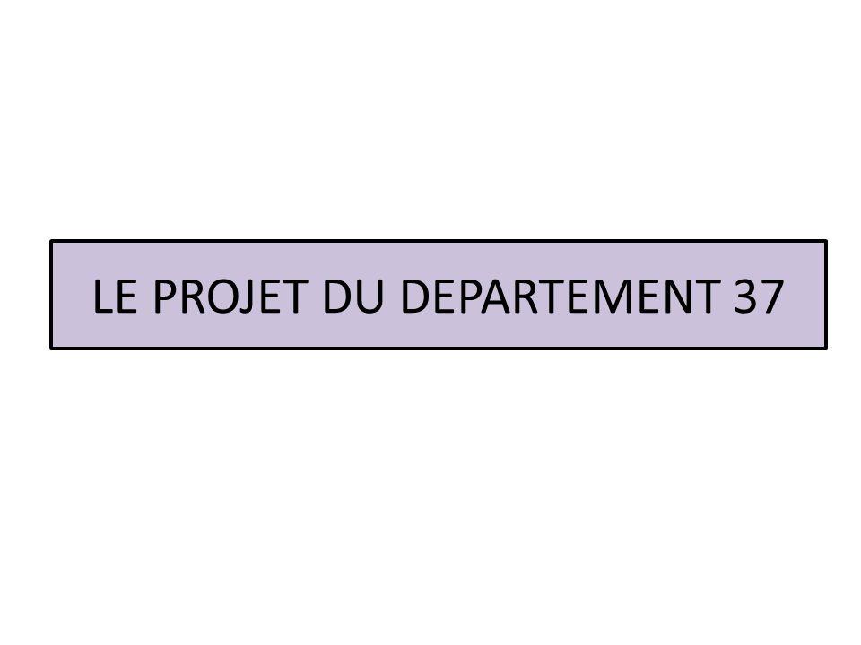 LE PROJET DU DEPARTEMENT 37