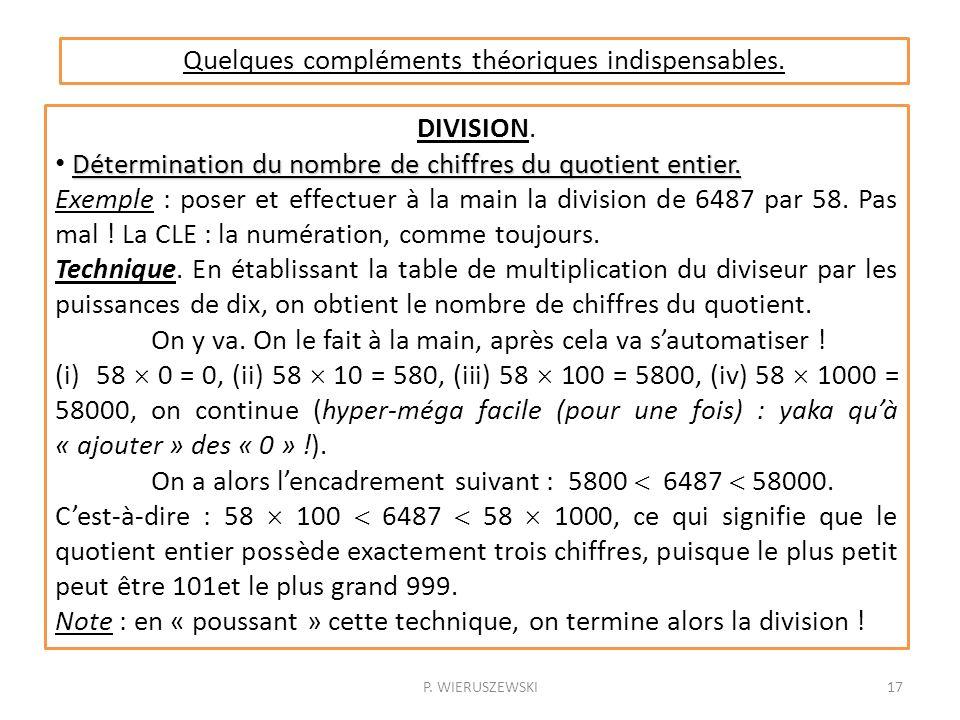 P. WIERUSZEWSKI17 Quelques compléments théoriques indispensables. DIVISION. Détermination du nombre de chiffres du quotient entier. Exemple : poser et