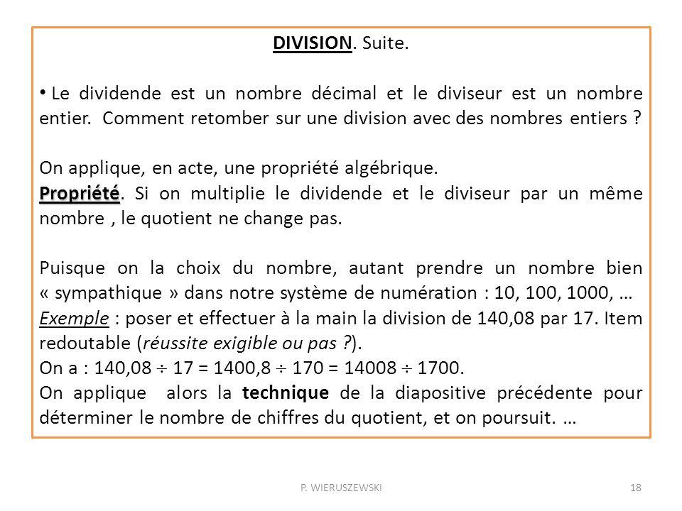 P. WIERUSZEWSKI18 DIVISION. Suite. Le dividende est un nombre décimal et le diviseur est un nombre entier. Comment retomber sur une division avec des