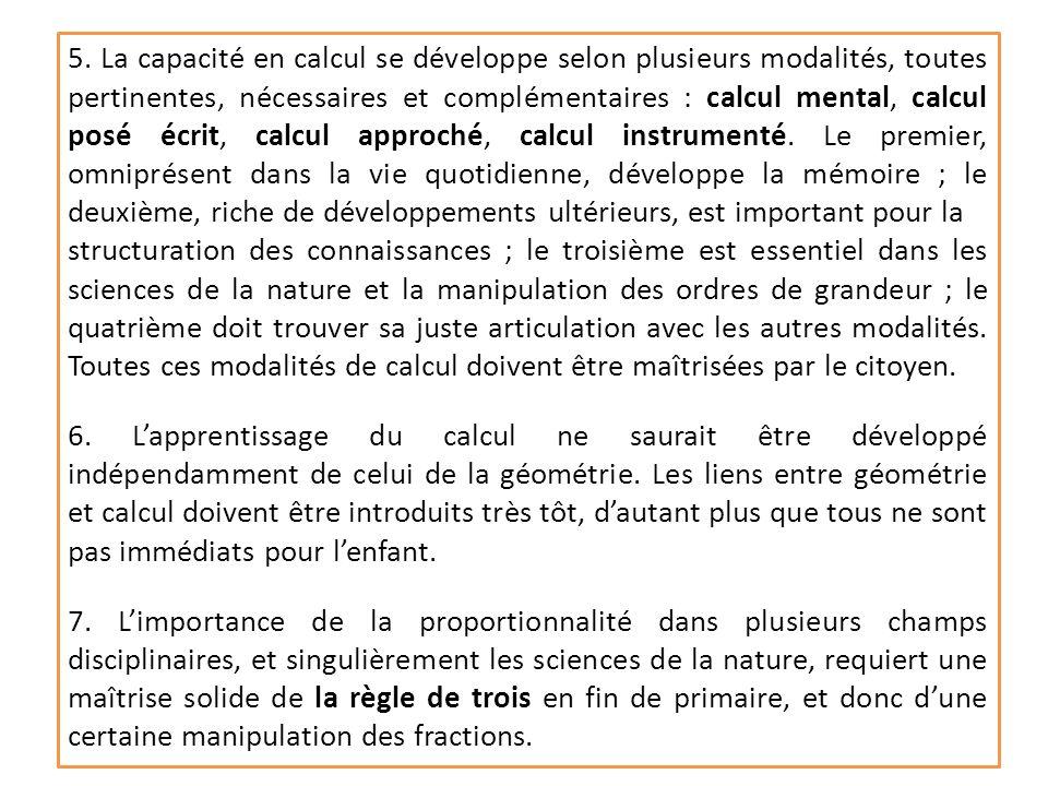 P. WIERUSZEWSKI8 5. La capacité en calcul se développe selon plusieurs modalités, toutes pertinentes, nécessaires et complémentaires : calcul mental,