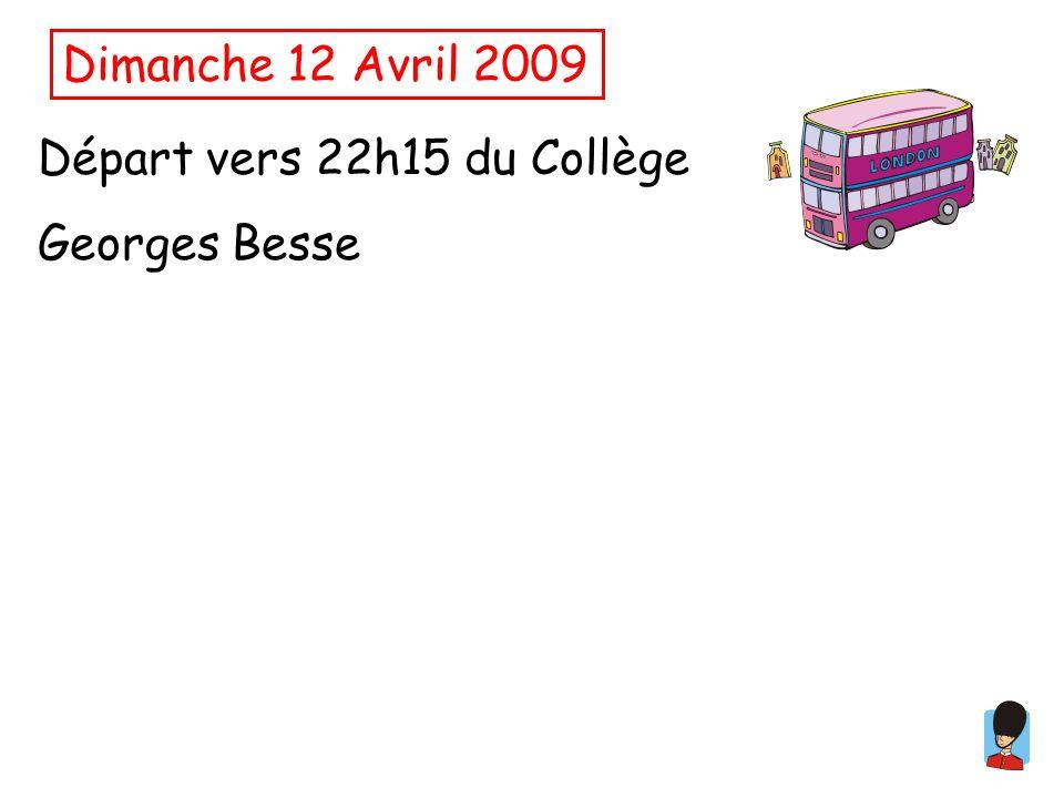 Dimanche 12 Avril 2009 Départ vers 22h15 du Collège Georges Besse