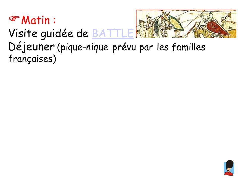 Matin : Visite guidée de BATTLE BATTLE Déjeuner (pique-nique prévu par les familles françaises) Après-midi : Visite du château de HASTINGSHASTINGS Et de SMUGGLERS ADVENTURESMUGGLERS ADVENTURE