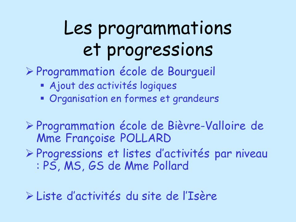 Les programmations et progressions Programmation école de Bourgueil Ajout des activités logiques Organisation en formes et grandeurs Programmation éco