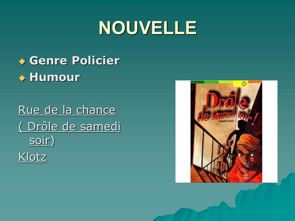 NOUVELLE Genre Policier Genre Policier Humour Humour Rue de la chance ( Drôle de samedi soir) Klotz
