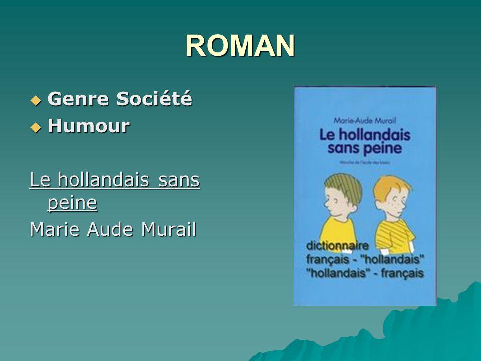 ROMAN Genre Société Genre Société Humour Humour Le hollandais sans peine Marie Aude Murail