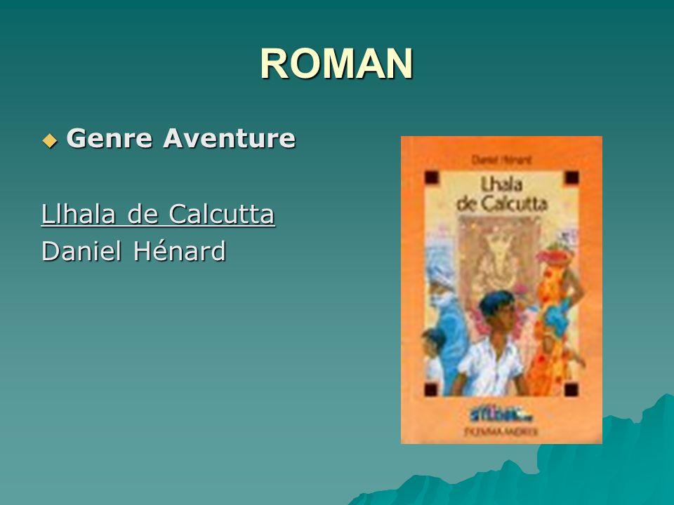 ROMAN Genre Aventure Genre Aventure Llhala de Calcutta Daniel Hénard