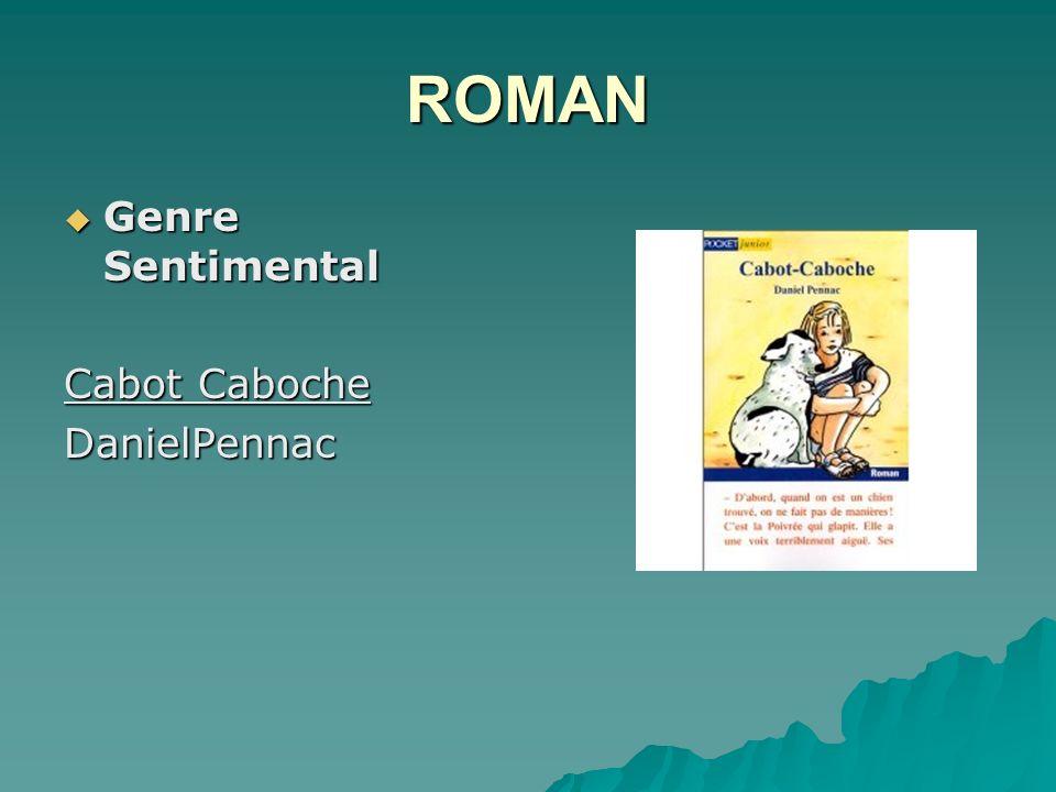 ROMAN Genre Sentimental Genre Sentimental Cabot Caboche DanielPennac